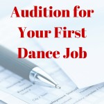 How to Audition for Your First Dance Job